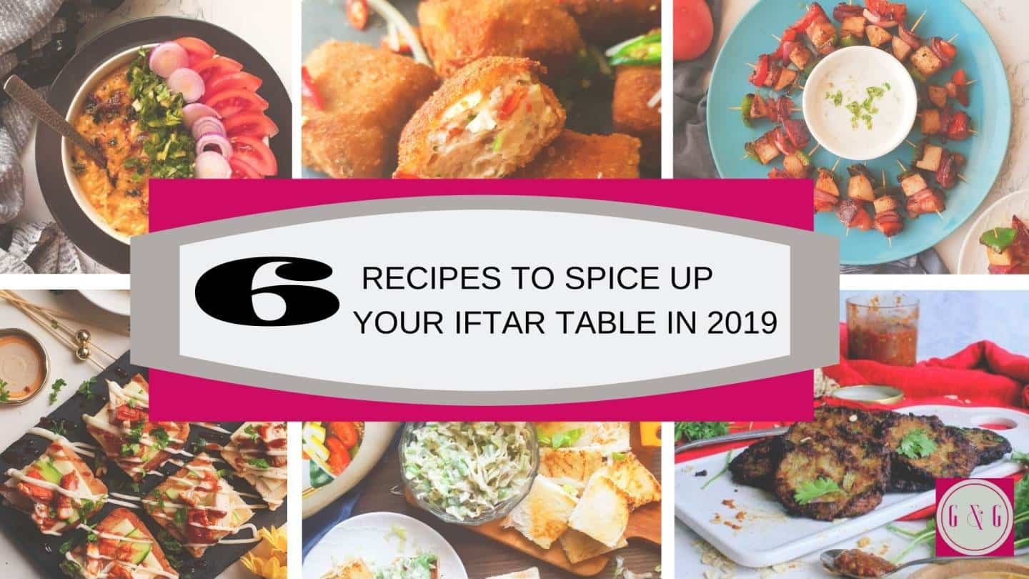6 iftar recipes to try in Ramadan 2019 ramzan